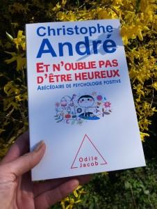 Et n'oublions pas d'être heureux - Christophe André