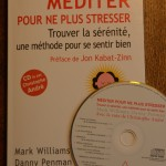 Méditer pour ne plus stresser. Trouver la sérénité, une méthode pour se sentir bien + CD - Mark Williams & Danny Penman