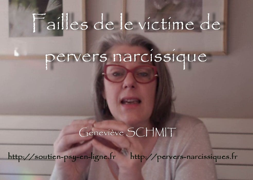VIDÉO - Failles de la victime du manipulateur pervers narcissique - Geneviève SCHMIT