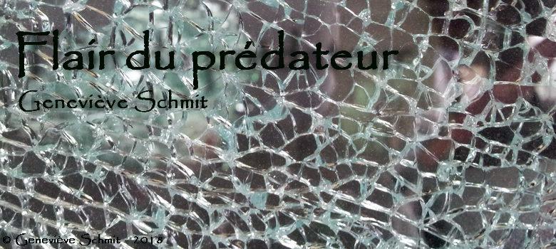 Le flair du prédateur et de sa proie - Geneviève Schmit