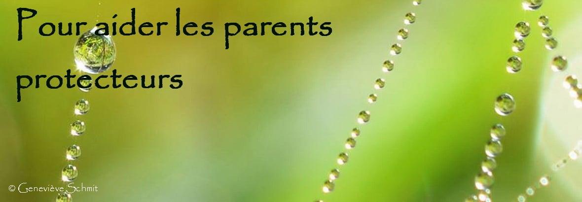 Pour aider les parents protecteurs