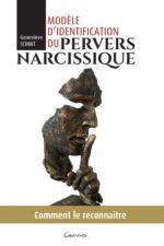 Modèle d'identification du Pervers narcissique. Comment le reconnaître. édition Grancher - 2020 - Geneviève SCHMIT